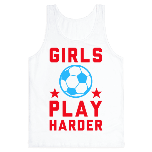 Girls Play Harder Tank Top