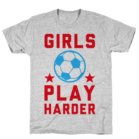 Girls Play Harder Mens T-Shirt