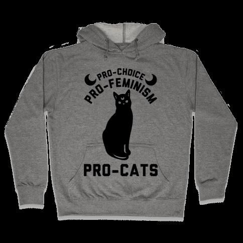 Pro-Choice Pro-Feminism Pro-Cats Hooded Sweatshirt
