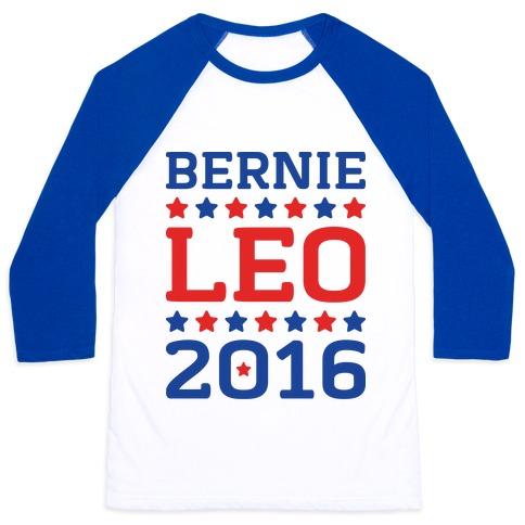 Bernie / Leo 2016 Parody Baseball Tee