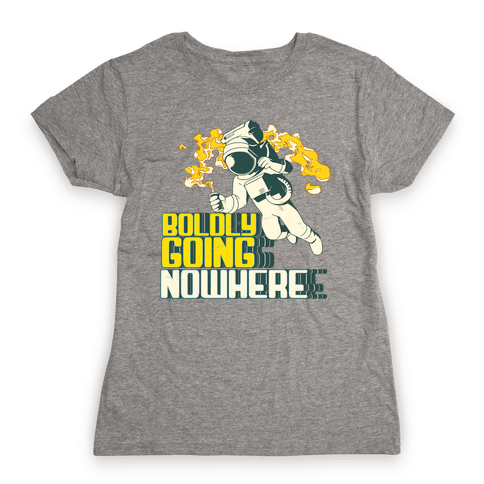 Boldly Going Nowhere (Vintage) Womens T-Shirt