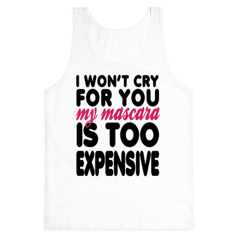 I Won't Cry Tank Top