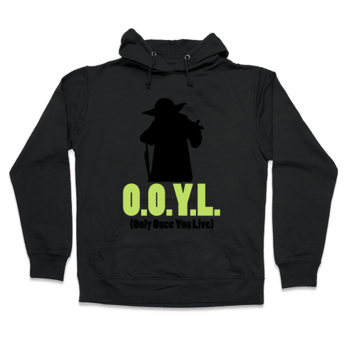 O.O.Y.L. (Only Once You Live) -Yoda Hooded Sweatshirt