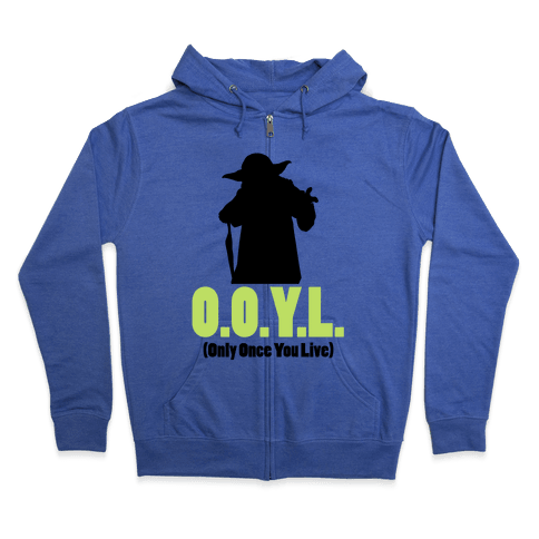 O.O.Y.L. (Only Once You Live) -Yoda Zip Hoodie