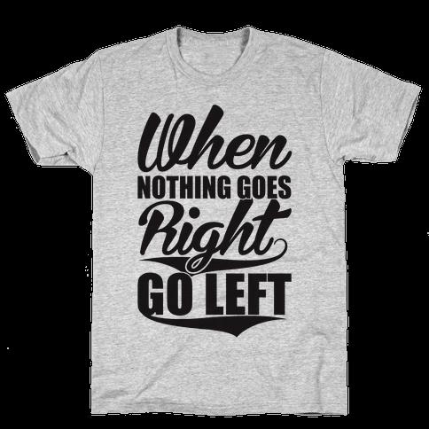 Go Left Mens T-Shirt