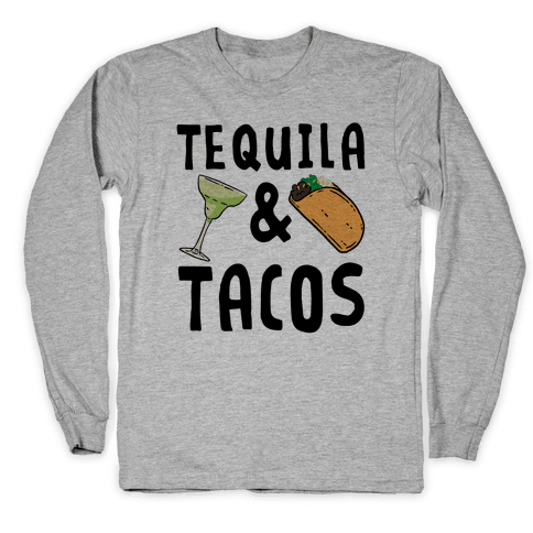Tequila & Tacos Long Sleeve T-Shirt