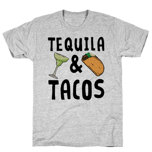 Tequila & Tacos Mens/Unisex T-Shirt