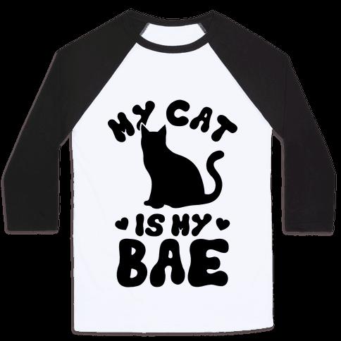 My Cat Is My Bae Baseball Tee
