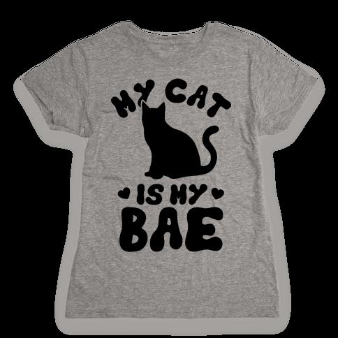 My Cat Is My Bae Womens T-Shirt