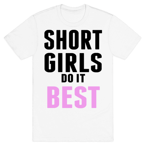 Short Girls do it Best Mens T-Shirt