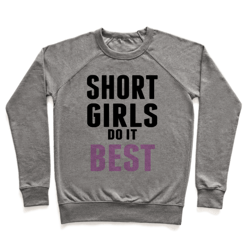 Short Girls do it Best Pullover