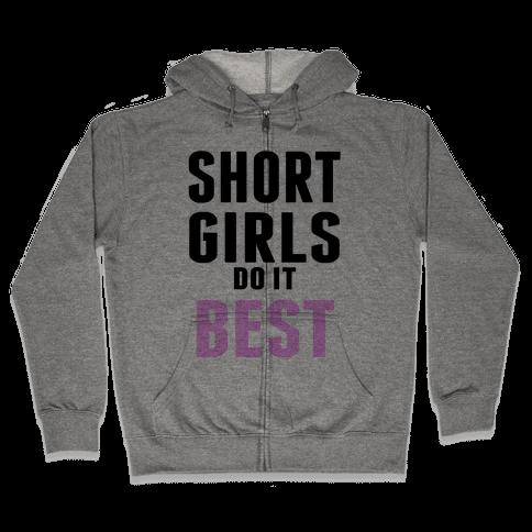 Short Girls do it Best Zip Hoodie