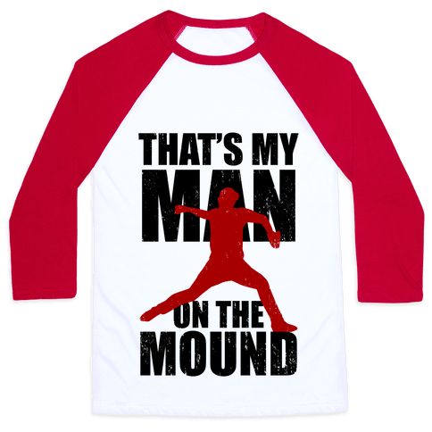 That's My Man On The Mound (Baseball Tee) Baseball Tee