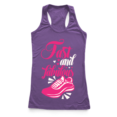 Fast and Fabulous Racerback Tank Top