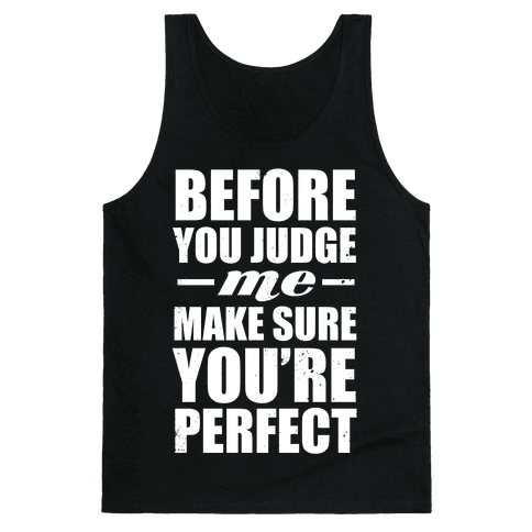 Before You Judge Me Make Sure You're Perfect (White Ink)