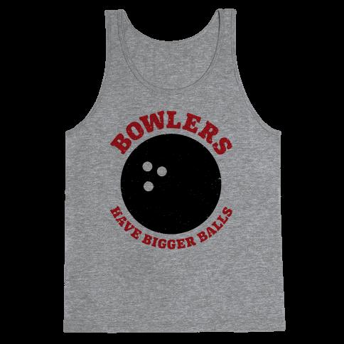 Bowlers Have Bigger Balls Tank Top