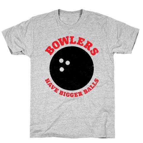 Bowlers Have Bigger Balls T-Shirt
