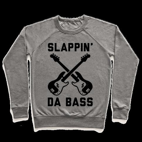 Slappin' Da Bass Pullover