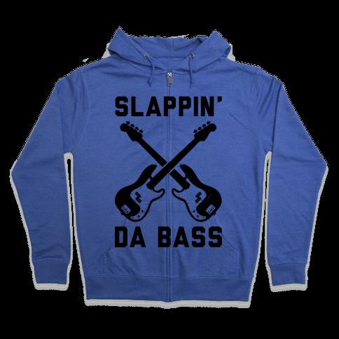 Slappin' Da Bass Zip Hoodie