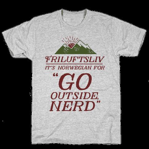 Friluftsliv: It's Norwegian For Go Outside, Nerd Mens T-Shirt