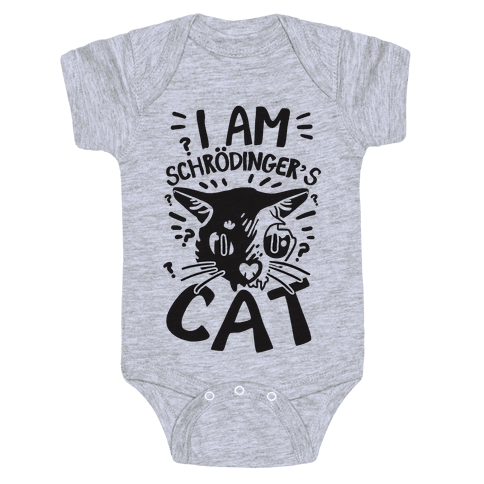 I Am Schrodinger's Cat Baby Onesy