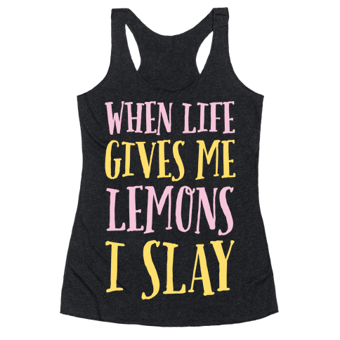 When Life Gives Me Lemons I Slay