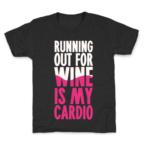Running Out For Wine Is My Cardio Kids T-Shirt