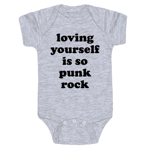 Loving Yourself Is So Punk Rock Baby Onesy