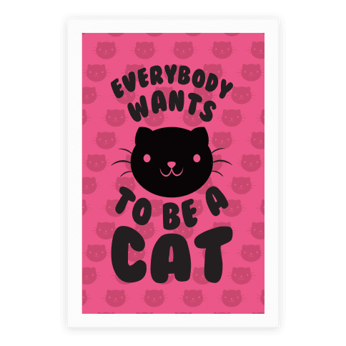 Everybody Wants To Be A Cat Poster