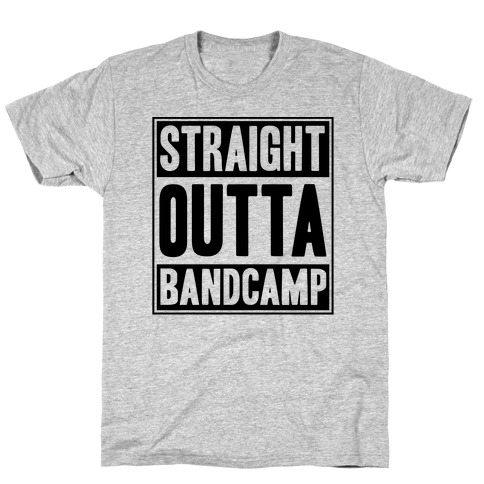 f9dd7ccde Straight Outta Band Camp T-Shirt | LookHUMAN