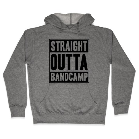 Straight Outta Band Camp Hooded Sweatshirt