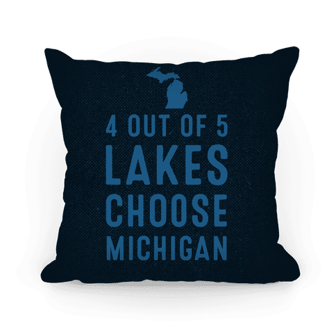 4 Out Of 5 Lakes Choose Michigan Pillow
