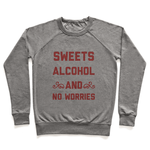 Sweets, Alcohol & No Worries Pullover