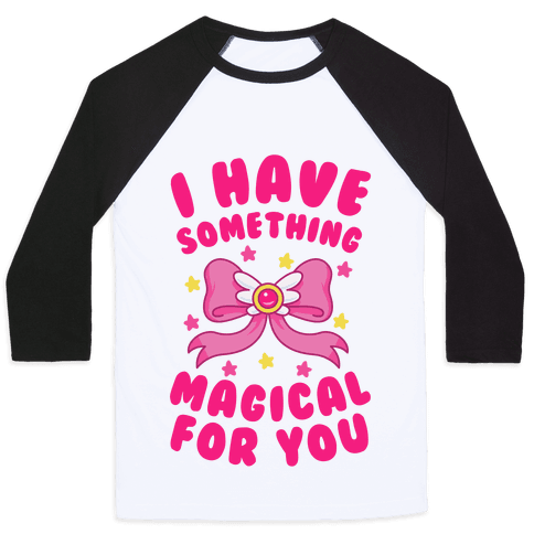 I Have Something Magical for You Baseball Tee