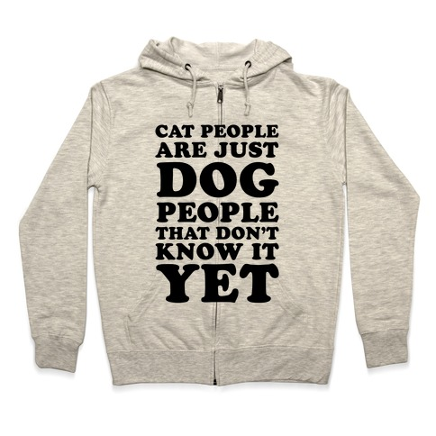 Cat People Are Just Dog People That Dont Know It Yet Hoodie Lookhuman