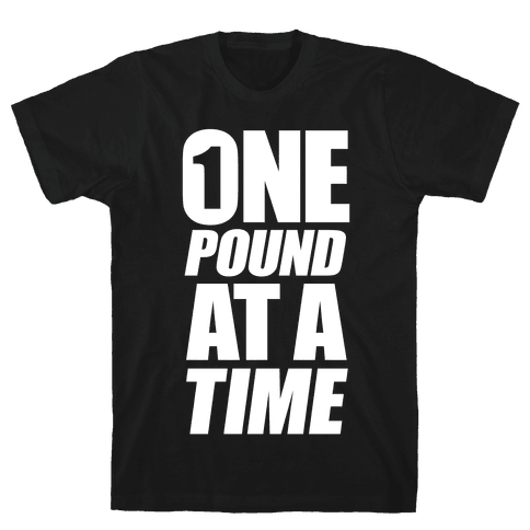 One Pound At A Time Mens T-Shirt