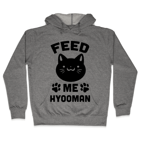 Feed Me Hyooman Hooded Sweatshirt