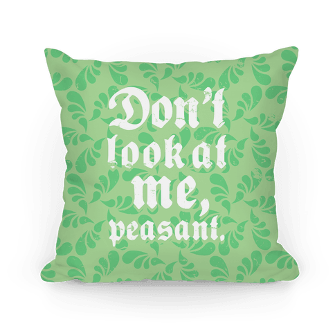 Don't Look At Me Peasant Pillow