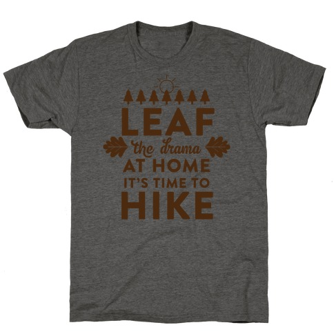 Leaf The Drama T-Shirt