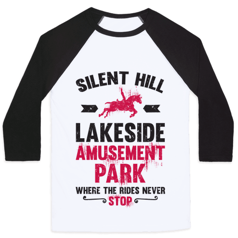 Silent Hill Lakeside Amusement Park Where The Rides Never Stop Baseball Tee