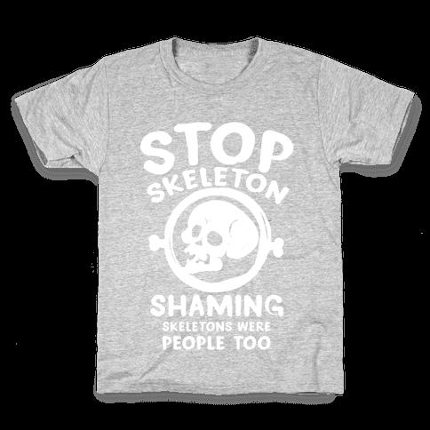 Stop Skeleton Shaming Kids T-Shirt