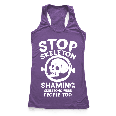 Stop Skeleton Shaming Racerback Tank Top