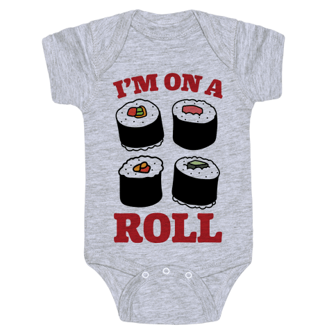 I'm On A Roll Sushi Baby Onesy