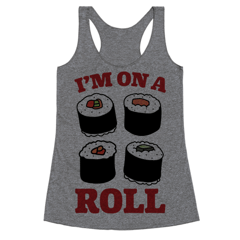 I'm On A Roll Sushi Racerback Tank Top