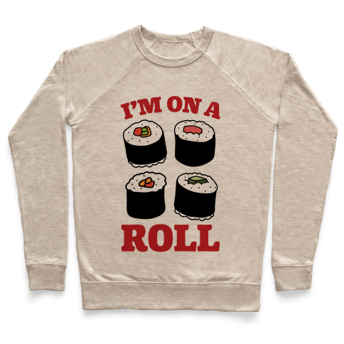 I'm On A Roll Sushi Pullover