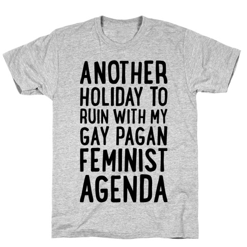 Another Holiday To Ruin T-Shirt