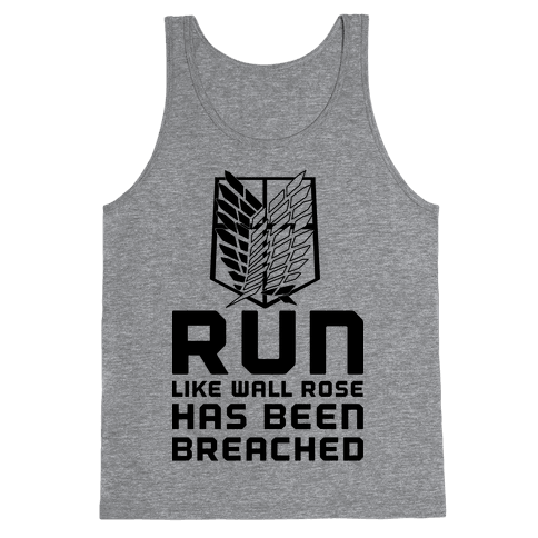 Run Like Wall Rose Has Been Breached Tank Top