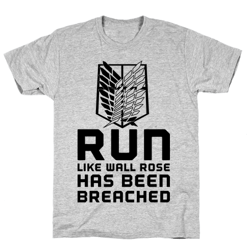 Run Like Wall Rose Has Been Breached Mens/Unisex T-Shirt