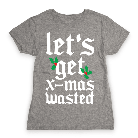 X-Mas Wasted Womens T-Shirt