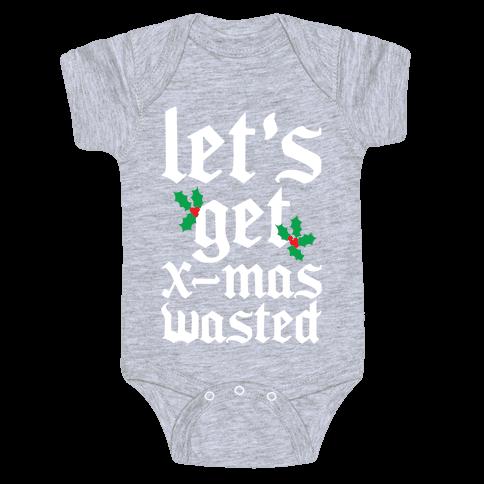 X-Mas Wasted Baby Onesy